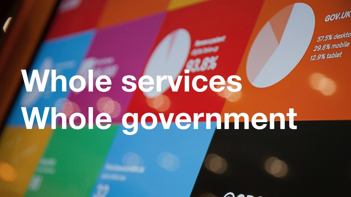 "Photo of dashboards overlaid with the text ""whole services, whole government"""