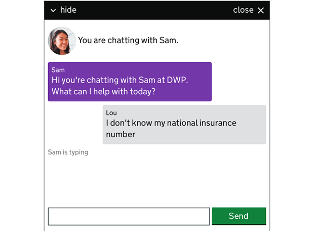 "Screen shot of a webchat conversation beginning. Webchat advisor types message to user to say, ""Hi, you're chatting with Sam at DWP. What can I help you with today?' User replies. ""I don't know my national insurance number'"