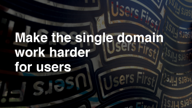 image with text: 'make the single domain work harder for users'