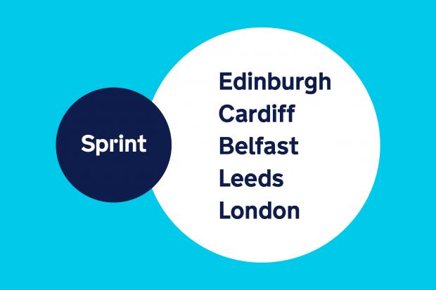A graphic reading Sprint Edinburgh, Cardiff, Belfast, Leeds and London